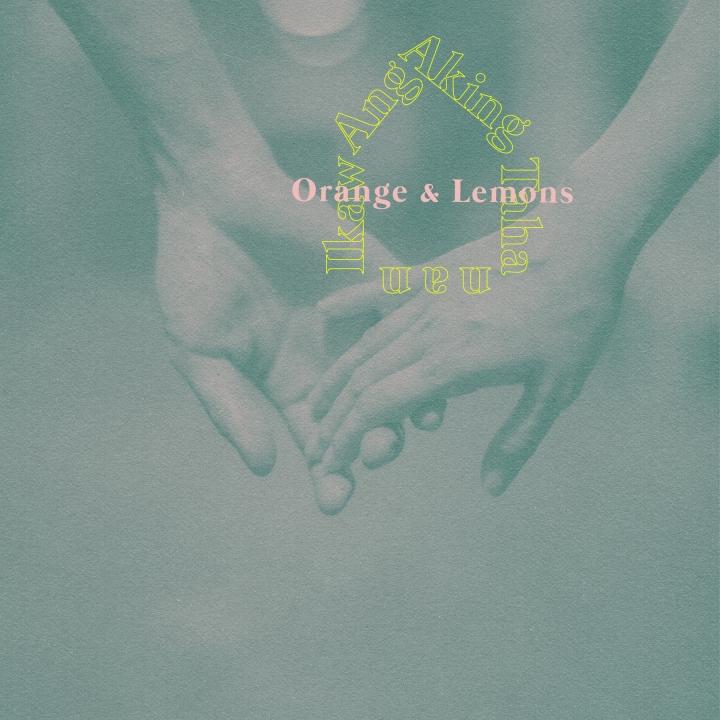 Ikaw Ang Aking Tahanan - Orange & Lemons Cover Art